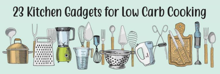 23 Handy Kitchen Gadgets for Low Carb Cooking