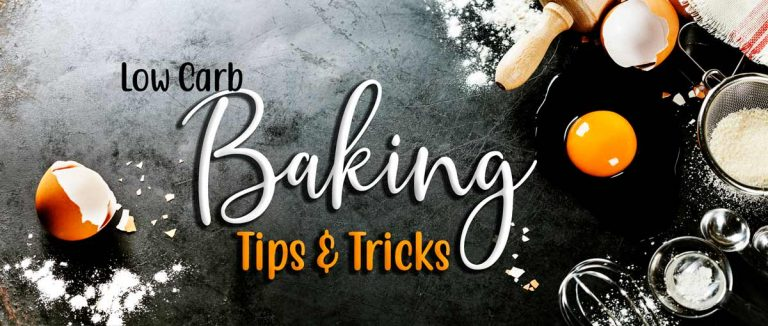 Low Carb Baking – Tips and Tricks