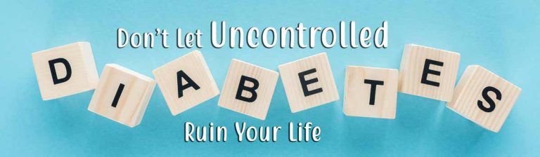 Don't Let Uncontrolled Diabetes Ruin Your Life